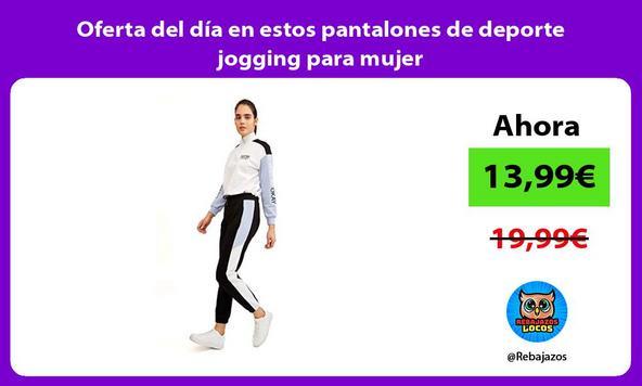Oferta del día en estos pantalones de deporte jogging para mujer