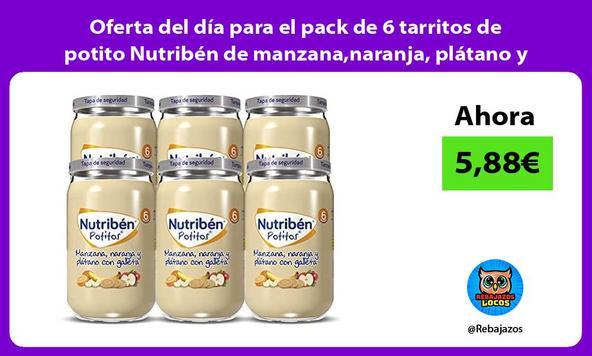 Oferta del día para el pack de 6 tarritos de potito Nutribén de manzana,naranja, plátano y galleta