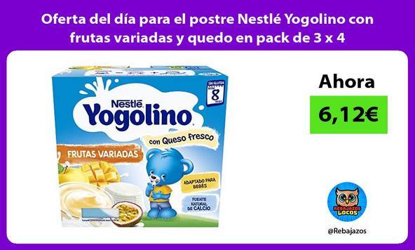 Oferta del día para el postre Nestlé Yogolino con frutas variadas y quedo en pack de 3 x 4