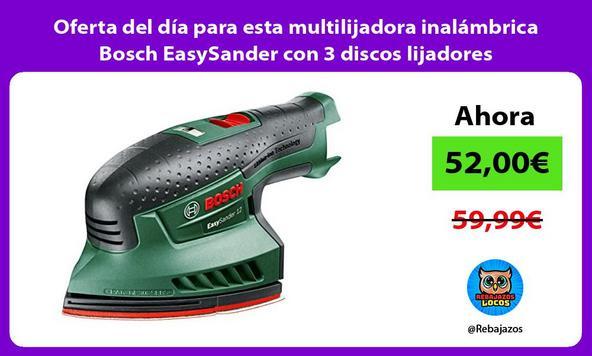 Oferta del día para esta multilijadora inalámbrica Bosch EasySander con 3 discos lijadores