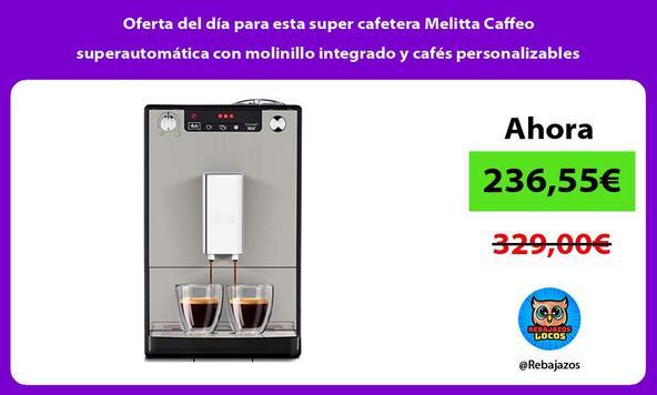 Oferta del día para esta super cafetera Melitta Caffeo superautomática con molinillo integrado y cafés personalizables