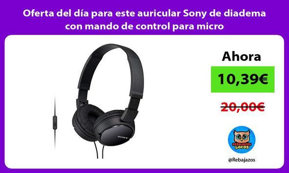 Oferta del día para este auricular Sony de diadema con mando de control para micro