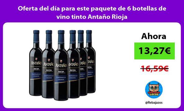 Oferta del día para este paquete de 6 botellas de vino tinto Antaño Rioja