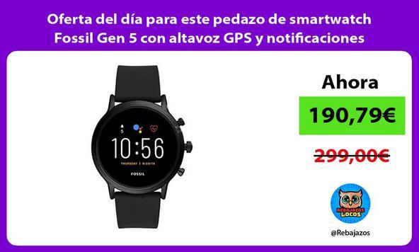 Oferta del día para este pedazo de smartwatch Fossil Gen 5 con altavoz GPS y notificaciones