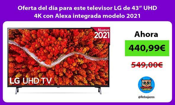 """Oferta del día para este televisor LG de 43"""" UHD 4K con Alexa integrada modelo 2021"""