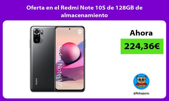 Oferta en el Redmi Note 10S de 128GB de almacenamiento