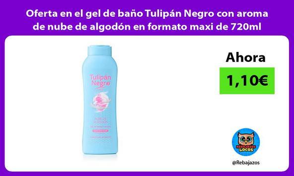 Oferta en el gel de baño Tulipán Negro con aroma de nube de algodón en formato maxi de 720ml