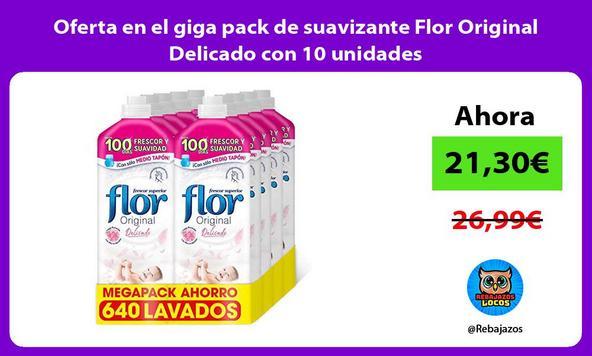 Oferta en el giga pack de suavizante Flor Original Delicado con 10 unidades