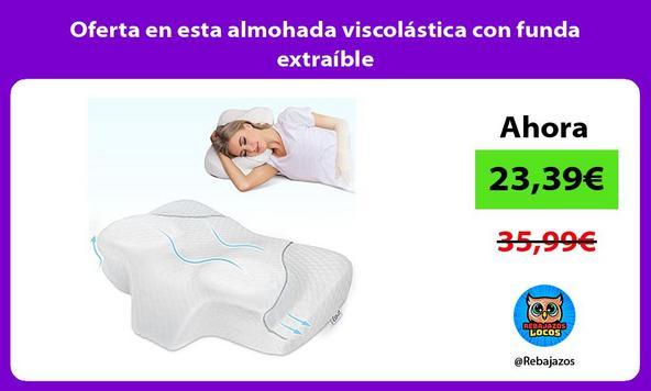 Oferta en esta almohada viscolástica con funda extraíble