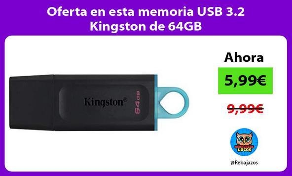 Oferta en esta memoria USB 3.2 Kingston de 64GB