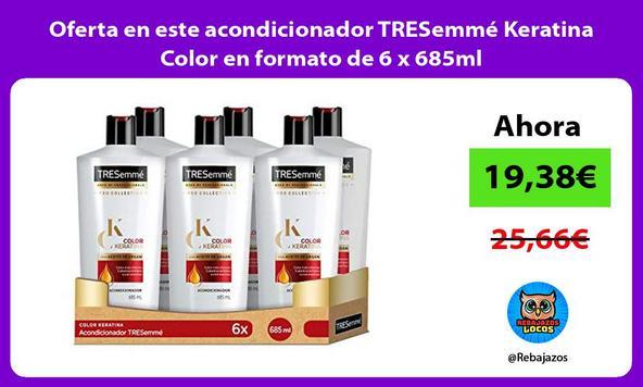 Oferta en este acondicionador TRESemmé Keratina Color en formato de 6 x 685ml