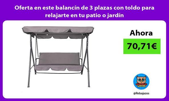 Oferta en este balancín de 3 plazas con toldo para relajarte en tu patio o jardín