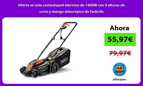 Oferta en este cortacésped eléctrico de 1300W con 5 alturas de corte y mango telescópico de TackLife