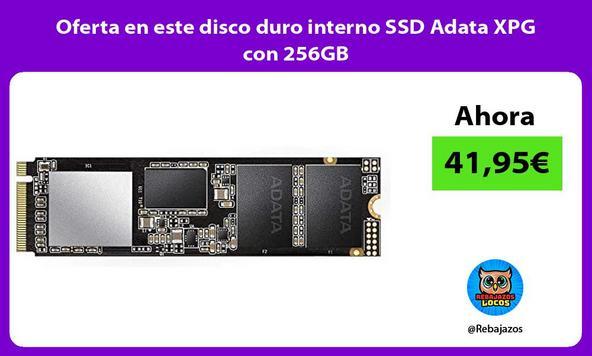 Oferta en este disco duro interno SSD Adata XPG con 256GB