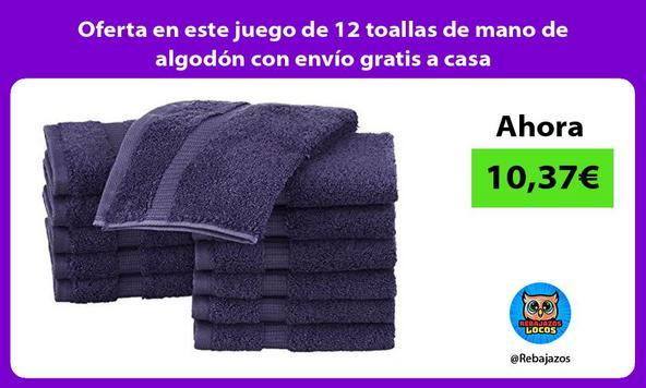 Oferta en este juego de 12 toallas de mano de algodón con envío gratis a casa