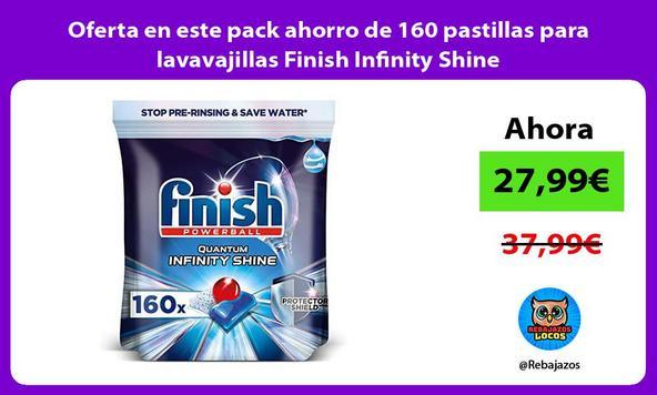 Oferta en este pack ahorro de 160 pastillas para lavavajillas Finish Infinity Shine