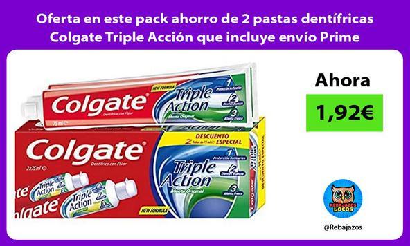Oferta en este pack ahorro de 2 pastas dentífricas Colgate Triple Acción que incluye envío Prime