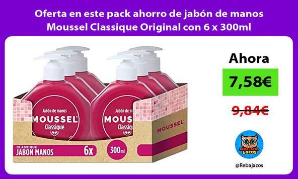 Oferta en este pack ahorro de jabón de manos Moussel Classique Original con 6 x 300ml