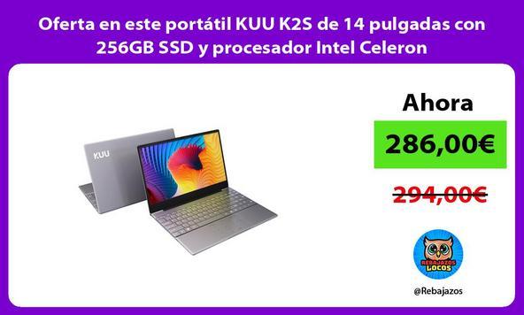 Oferta en este portátil KUU K2S de 14 pulgadas con 256GB SSD y procesador Intel Celeron