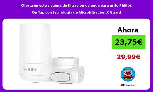 Oferta en este sistema de filtración de agua para grifo Philips On Tap con tecnología de Microfiltración X Guard