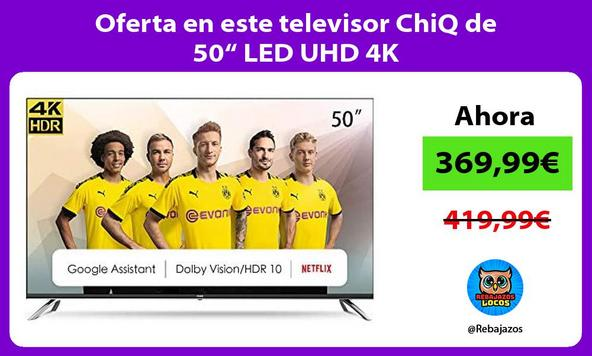"Oferta en este televisor ChiQ de 50"" LED UHD 4K"