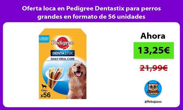 Oferta loca en Pedigree Dentastix para perros grandes en formato de 56 unidades