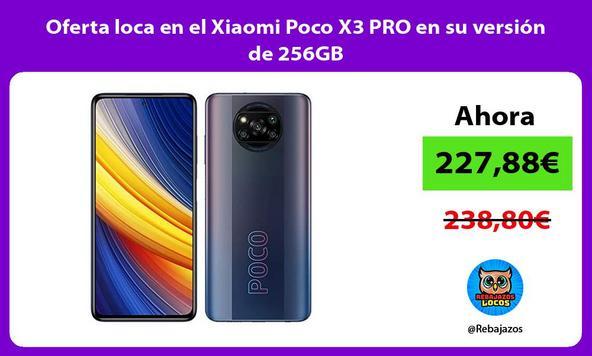 Oferta loca en el Xiaomi Poco X3 PRO en su versión de 256GB