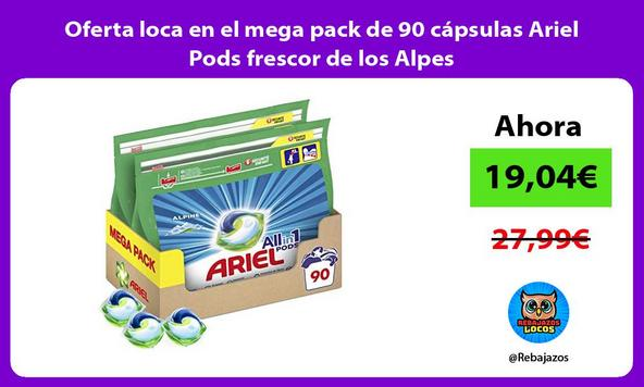 Oferta loca en el mega pack de 90 cápsulas Ariel Pods frescor de los Alpes
