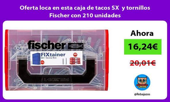 Oferta loca en esta caja de tacos SX y tornillos Fischer con 210 unidades