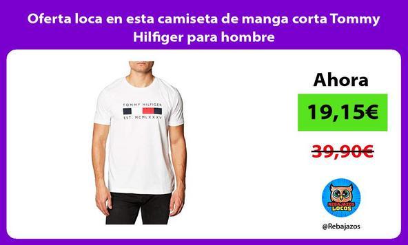 Oferta loca en esta camiseta de manga corta Tommy Hilfiger para hombre