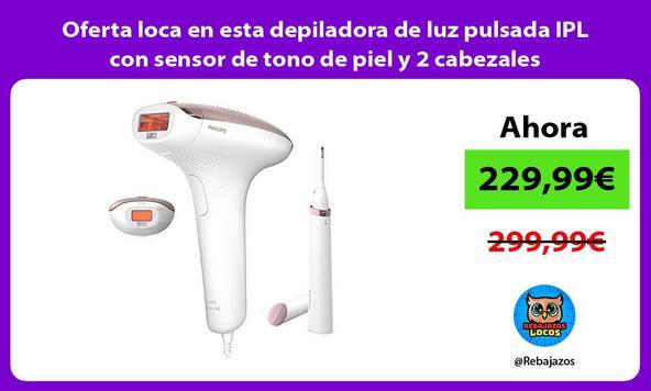 Oferta loca en esta depiladora de luz pulsada IPL con sensor de tono de piel y 2 cabezales