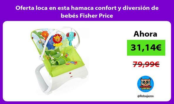 Oferta loca en esta hamaca confort y diversión de bebés Fisher Price