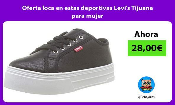Oferta loca en estas deportivas Levi's Tijuana para mujer