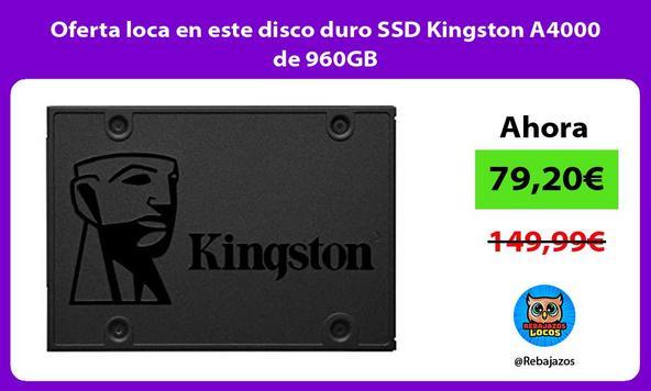 Oferta loca en este disco duro SSD Kingston A4000 de 960GB