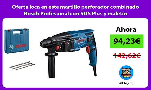 Oferta loca en este martillo perforador combinado Bosch Profesional con SDS Plus y maletín