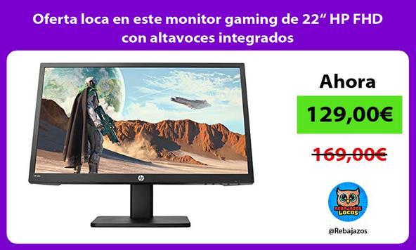 """Oferta loca en este monitor gaming de 22"""" HP FHD con altavoces integrados"""