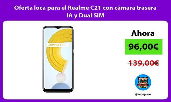 Oferta loca para el Realme C21 con cámara trasera IA y Dual SIM