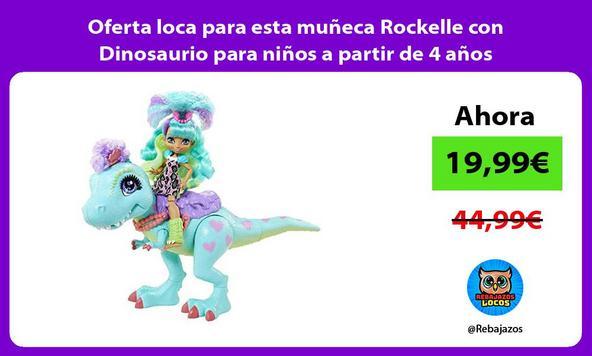 Oferta loca para esta muñeca Rockelle con Dinosaurio para niños a partir de 4 años