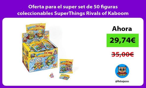 Oferta para el super set de 50 figuras coleccionables SuperThings Rivals of Kaboom