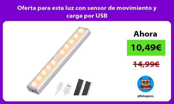 Oferta para esta luz con sensor de movimiento y carga por USB