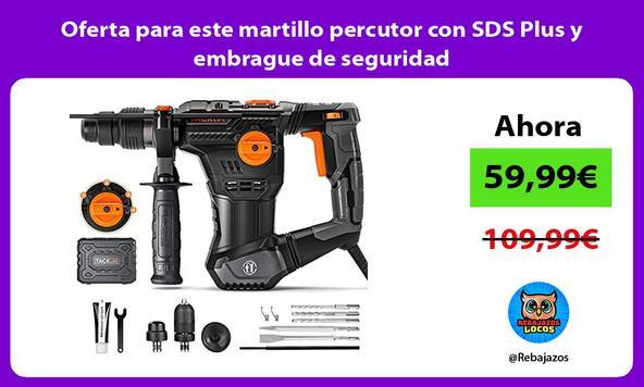 Oferta para este martillo percutor con SDS Plus y embrague de seguridad