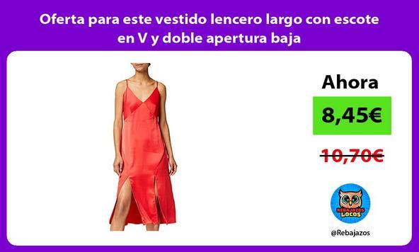 Oferta para este vestido lencero largo con escote en V y doble apertura baja