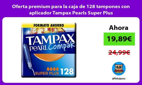 Oferta premium para la caja de 128 tampones con aplicador Tampax Pearls Super Plus