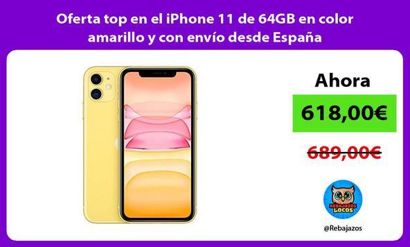 Oferta top en el iPhone 11 de 64GB en color amarillo y con envío desde España
