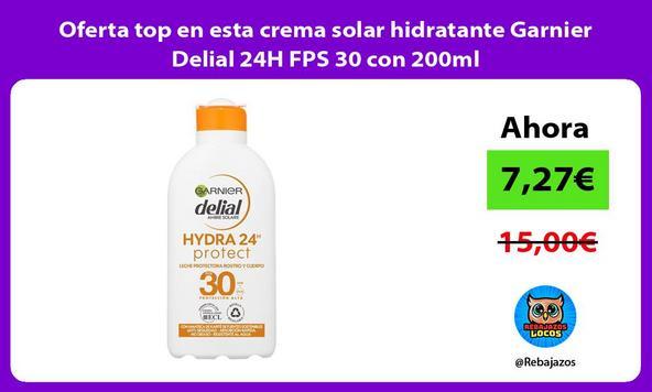 Oferta top en esta crema solar hidratante Garnier Delial 24H FPS 30 con 200ml