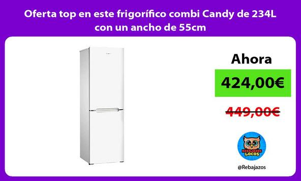 Oferta top en este frigorífico combi Candy de 234L con un ancho de 55cm