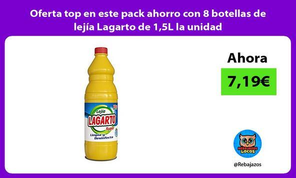 Oferta top en este pack ahorro con 8 botellas de lejía Lagarto de 1,5L la unidad