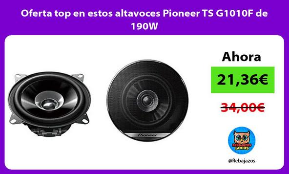 Oferta top en estos altavoces Pioneer TS G1010F de 190W