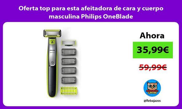 Oferta top para esta afeitadora de cara y cuerpo masculina Philips OneBlade