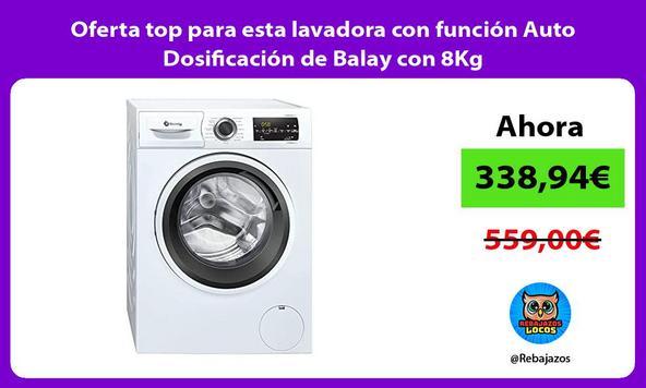 Oferta top para esta lavadora con función Auto Dosificación de Balay con 8Kg